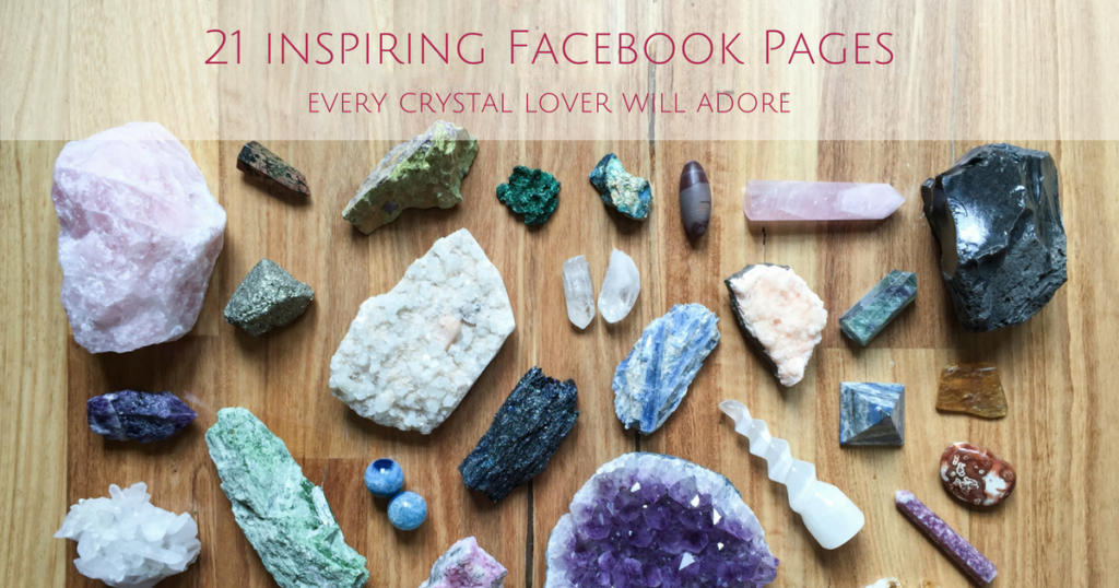 21 inspiring Facebook Pages every crystal lover will adore